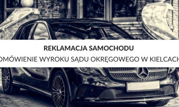 Reklamacja samochodu – omówienie wyroku Sądu Okręgowego w Kielcach – II Wydział Cywilny Odwoławczy z dnia 27 lutego 2019 r., sygn. akt II Ca 1605/18